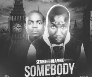 Seriki - Somebody ft. Olamide